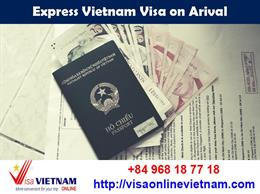 SUPER EXPRESS VIETNAM VISA ON ARRIVAL, IMMEDIATELY VIETNAM VISA