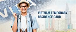 How can foreigners get temporary residence card Vietnam 2019?
