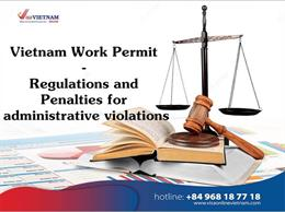 Work Permit in Vietnam-Regulations and Penalties for administrative violations